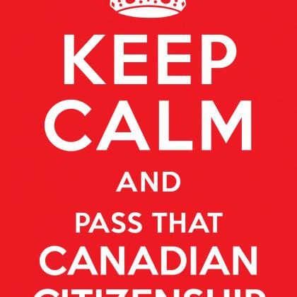 Keep calm and pass that Canadian citizenship test